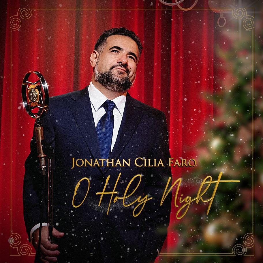 """Dal 18 dicembre in rotazione radiofonica già disponibile sulle piattaforme digitali """"O HOLY NIGHT"""" (NewArias Entertainment / BFD / Sony / The Orchard), il nuovo singolo di JONATHAN CILIA FARO."""