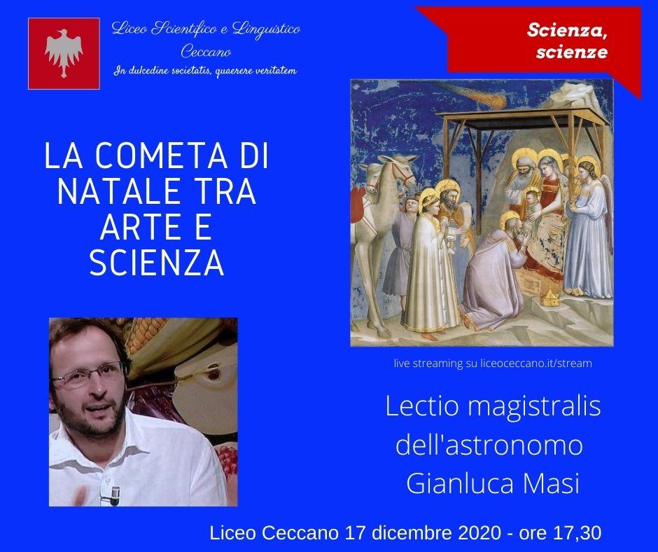 Liceo Ceccano, La cometa di Natale, l'astronomo Gianluca Masi spiega ai ragazzi del Liceo i segreti del grande simbolo natalizio, giovedì 17 dicembre alle ore 17,30, tutto in streaming.