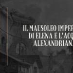"VISITE ONLINE 7.0 – Webinar n. 4 e 5 (11/17.01.'21) | EXTRA WEBINAR n. 1 (17.01.'21) | VISITE GUIDATE ""Mausoleo imperiale di Elena e acqua alexandriana"" e ""Roma occulta"" (16/17.01.'21) | NOVITA' PER L'ENOGASTRONOMIA."
